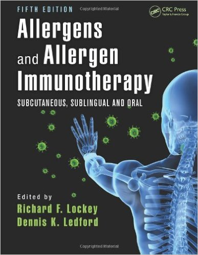 Allergens and Allergen Immunotherapy: Subcutaneous, sublingual and oral. 5th Edition